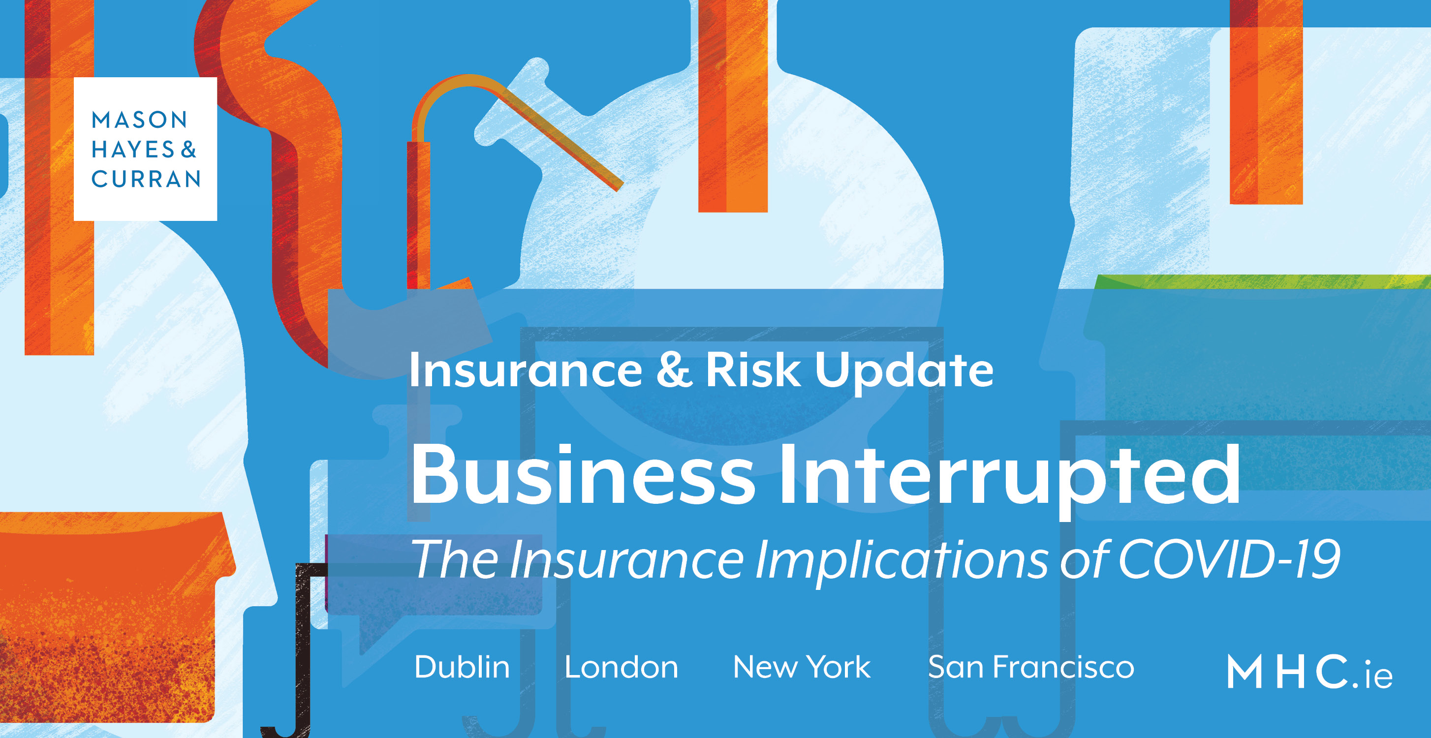 Business Interrupted The Insurance Implications Of Covid 19 Mason Hayes Curran